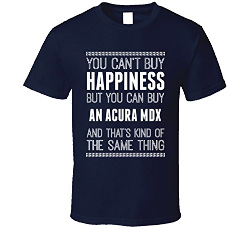 buy-an-acura-mdx-happiness-car-lover-t-shirt-xlarge