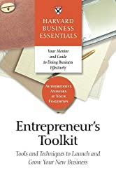Entrepreneur's Toolkit: Tools and Techniques to Launch and Grow Your New Business: Harvard Business Essentials