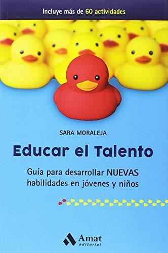 Educar el talento: Guía para desarrollar...