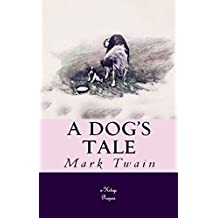 A Dog's Tale: [Illustrated] (English Edition)