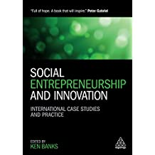 Social Entrepreneurship and Innovation: International Case Studies and Practice