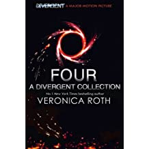 Four: A Divergent Collection by Veronica Roth (2014-07-08)