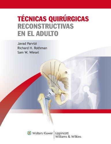 Tecnicas Quirurgicas Reconstructivas en el Adulto por Javad Parvizi