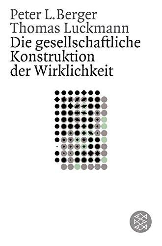 e Konstruktion der Wirklichkeit: Eine Theorie der Wissenssoziologie (Gesellschaften) ()