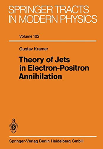 Theory of Jets in Electron-Positron Annihilation (Springer Tracts in Modern Physics, Band 102)