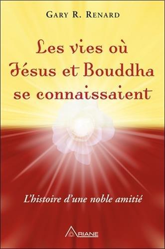 Les vies où Jésus et Bouddha se connaissaient - L'histoire d'une noble amitié