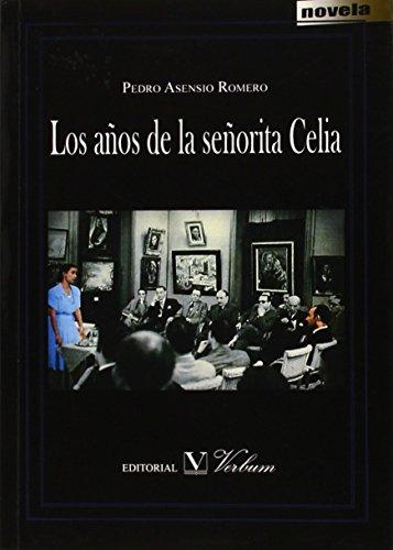 Los Años De La Señorita Celia (Narrativa)