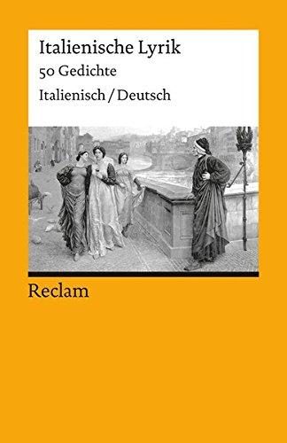 Italienische Lyrik: 50 Gedichte. Italienisch/Deutsch (Reclams Universal-Bibliothek)