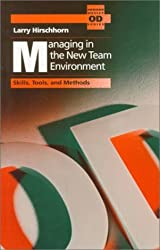 Managing in the New Team Environment: Skills, Tools and Methods (Addison Wesley Od Series) by Larry Hirschhorn (1991-06-25)