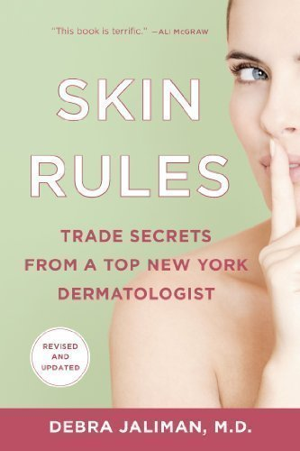Skin Rules: Trade Secrets from a Top New York Dermatologist by Jaliman, Debra (2013) Paperback