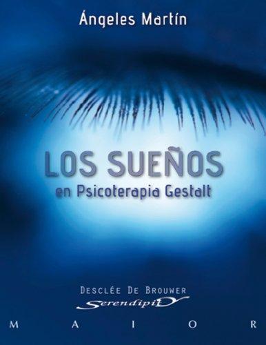 Los sueños en Psicoterapia Gestalt (Serendipity Maior) por Ángeles Martín González