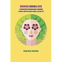 Donne senza Dee: 13 profili fuori dagli schemi - dalla mitologia greca ad oggi