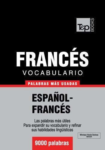 Vocabulario español-francés - 9000 palabras más usadas (T&P Books)