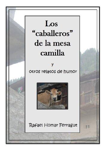 Los caballeros de la mesa camilla y otros cuentos por Rafael Homar