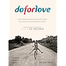 Do For Love: O que acontece quando você une sua paixão por viajar com sua vontade de ajudar? (Portuguese Edition)