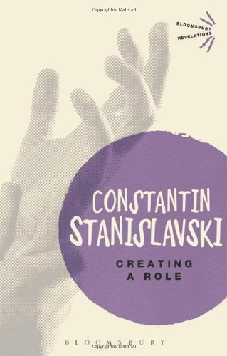 Creating A Role (Bloomsbury Revelations) by Constantin Stanislavski (2013-04-25)