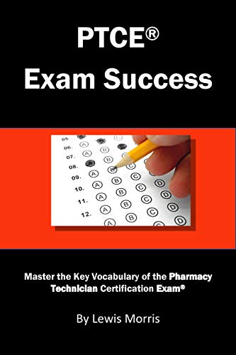 PTCE Exam Success: Master the Key Vocabulary of the Pharmacy Technician Certification Exam (English Edition)