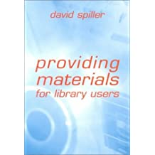Providing Materials for Library Users by David Spiller (2000-07-17)