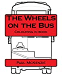 The Wheels on the Bus: Bus Colouring In Book