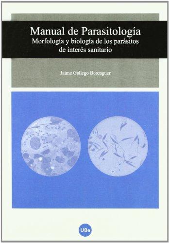Manual de Parasitología. Morfología y biología de los parásitos de interés sanitario por Jaime Gállego Berenguer