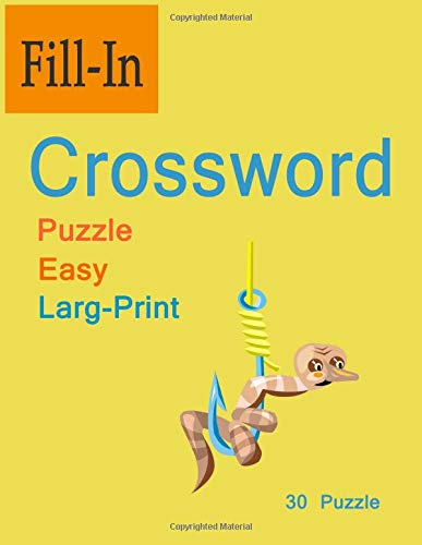 Fill-In Crossword Puzzle Easy Larg-Print: 30 Puzzle Easy for adults and kids por charee missale