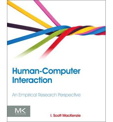 [(Human-Computer Interaction: An Empirical Research Perspective)] [ By (author) I. Scott MacKenzie ] [February, 2013]