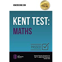 Kent Test: Maths: Sample Practice Questions for the 11+ Maths Kent Grammar School Test (The Revision Series)