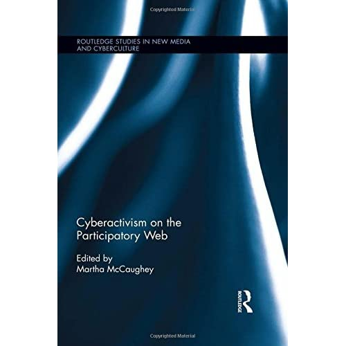 [Cyberactivism on the Participatory Web (Routledge Studies in New Media and Cyberculture)] [By: x] [May, 2014]