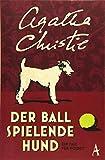 Der Ball spielende Hund: Ein Fall für Poirot (Hercule Poirot, Band 16)