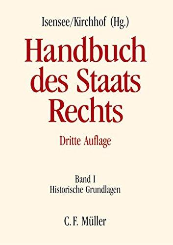 Handbuch des Staatsrechts der Bundesrepublik Deutschland: Handbuch des Staatsrechts: Band I: Historische Grundlagen