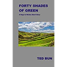 Forty Shades of Green: A Rags to Riches Short Story