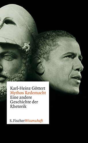 Mythos Redemacht: Eine andere Geschichte der Rhetorik (Fischer Wissenschaft)