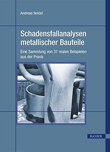 schadensfallanalysen-metallischer-bauteile-eine-sammlung-von-31-realen-beispielen-aus-der-praxis