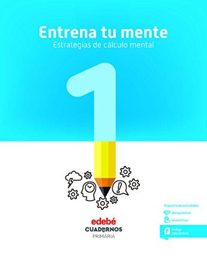 ENTRENA TU MENTE. ESTRATEGIAS DEL CÁLCULO MENTAL 1