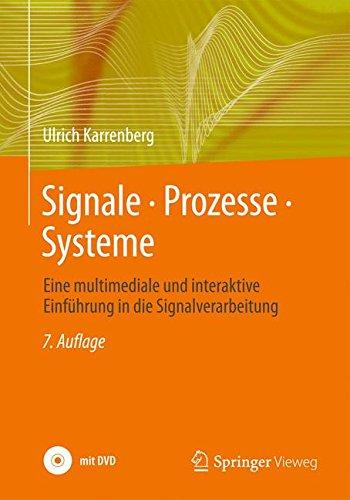 Signale - Prozesse - Systeme: Eine multimediale und interaktive Einführung in die Signalverarbeitung