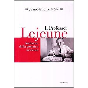 Il professor Lejeune fondatore della genetica moderna