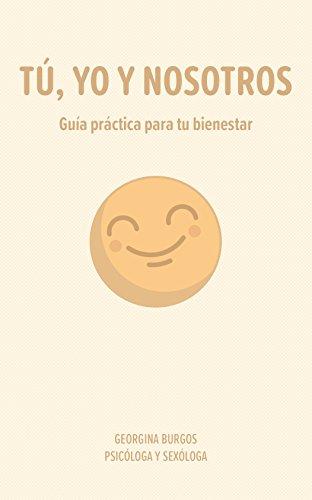 Tú, yo y nosotros: Guía práctica para tu bienestar