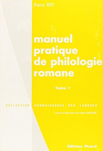 Manuel pratique de philologie romane, tome 1 : italien, espagnol, portugais, occitan, catalan et gascon