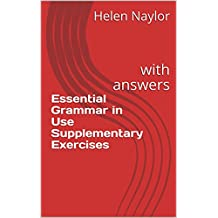 Essential Grammar in Use Supplementary Exercises : with answers (English Edition)