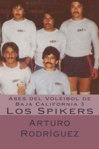 Ases del Voleibol de Baja California 3: Los Spikers: Volume 3