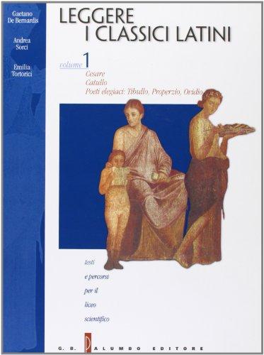 Leggere i classici latini. Testi e percorsi. Per il Liceo scientifico: 1