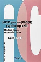 Jalons pour une pratique psychocorporelle : Structure, étayage, mouvement et relation