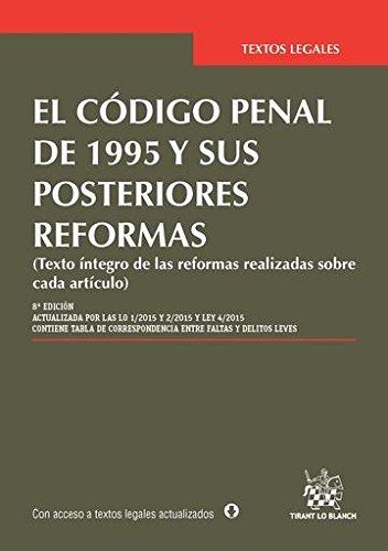 El Código Penal de 1995 y sus posteriores reformas 8ª Ed. 2015 (Textos Legales)
