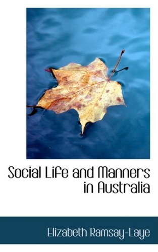Social Life and Manners in Australia