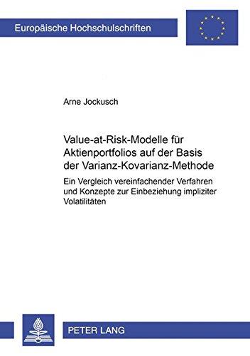 Value-at-Risk-Modelle für Aktienportfolios auf der Basis der Varianz-Kovarianz-Methode: Ein Vergleich vereinfachender Verfahren und Konzepte zur ... / Publications Universitaires Européennes)