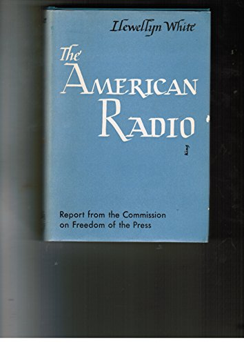 The American Radio: A Report on the Broadcasting I...
