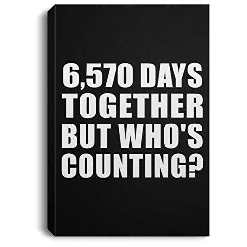 versary 6,570 Days Together But Whos Counting - Canvas Portrait Leinwandbild Portrait 20x30 cm Wand-Dekoration - Geschenk zum Geburtstag Jahrestag Muttertag Vatertag Ostern ()