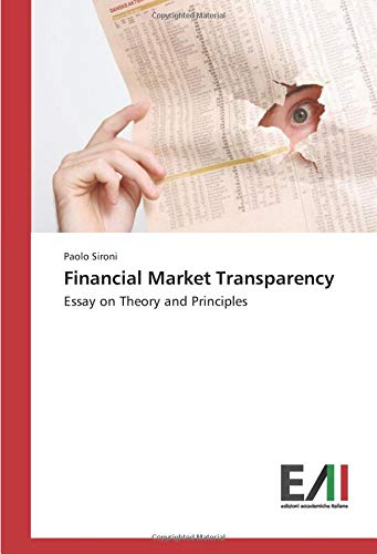 Financial Market Transparency: Essay on Theory and Principles