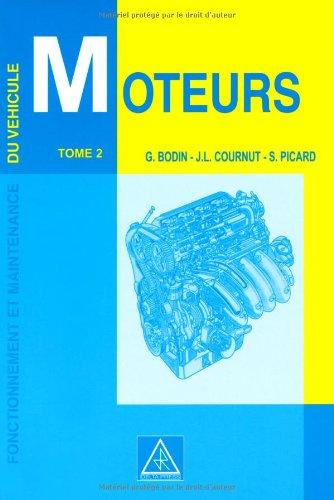 Fonctionnement et Maintenance du véhicule, tome 2 : Moteurs