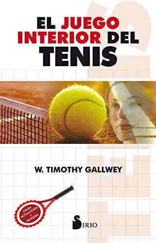 JUEGO INTERIOR DEL TENIS, EL (2013) por W TIMOTHY GALLWEY